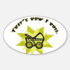 (Yellow) That's How I Roll Oval Decal