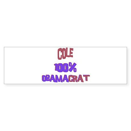 Cole - 100% Obamacrat Bumper Sticker