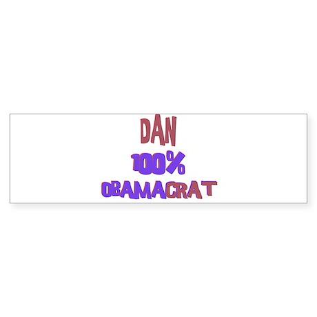 Dan - 100% Obamacrat Bumper Sticker