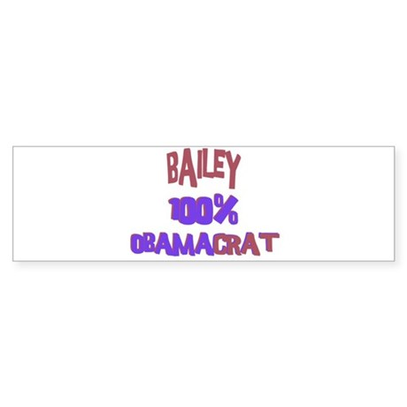Bailey - 100% Obamacrat Bumper Sticker
