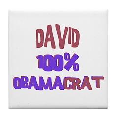 David - 100% Obamacrat Tile Coaster