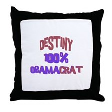 Destiny - 100% Obamacrat Throw Pillow