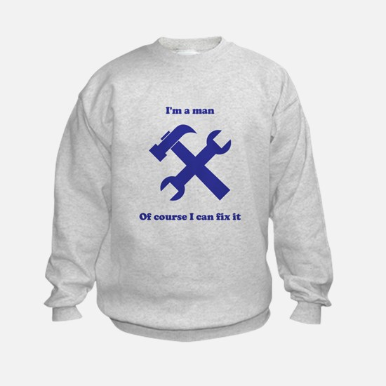Of course I can fix it Sweatshirt