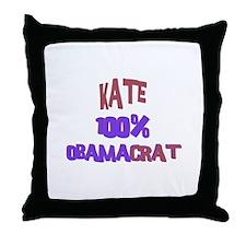 Kate - 100% Obamacrat Throw Pillow