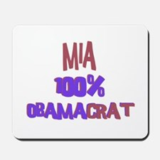 Mia - 100% Obamacrat Mousepad