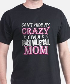 Cant Hide My Crazy Im A Beach Volleyball M T-Shirt