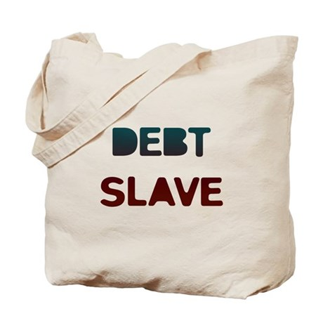 Debt Slave Tote Bag