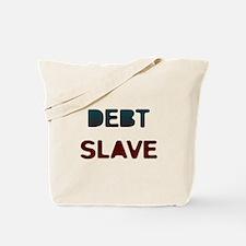 Debt Slave Tote Bag