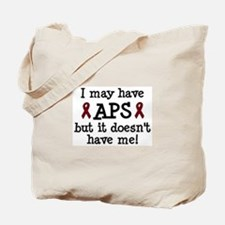 I may have APS but it doesn't have me! Tote Bag