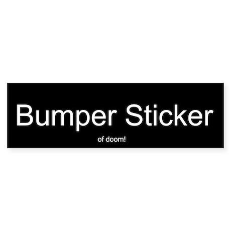 Bumper Sticker ... OF DOOM! Bumper Sticker (10 pk)