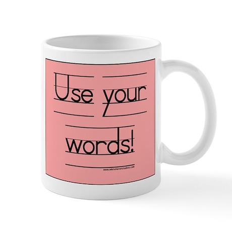 Use your words! Mug