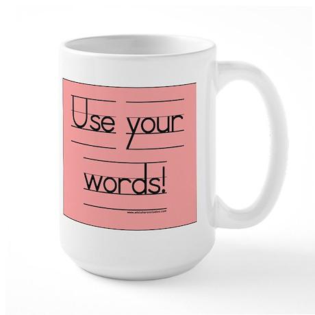 Use your words! Large Mug