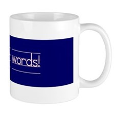Use your words! Mug