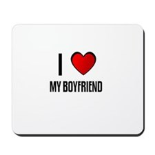 I LOVE MY BOYFRIEND Mousepad