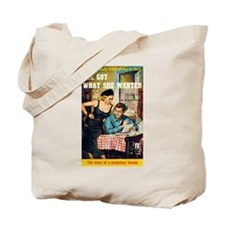 "Tote Bag - ""She Got What She Wanted"""
