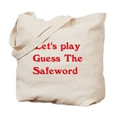 Guess the safeword Tote Bag