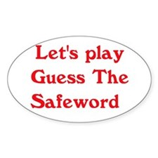 Guess the safeword Oval Decal