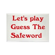 Guess the safeword Rectangle Magnet