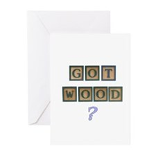 Got Wood? Greeting Cards (Pk of 10)