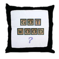 Got Wood? Throw Pillow