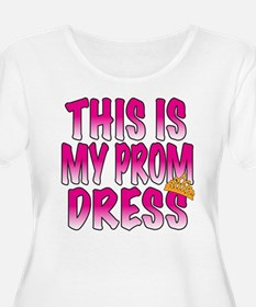 This IS My Prom Dress T-Shirt