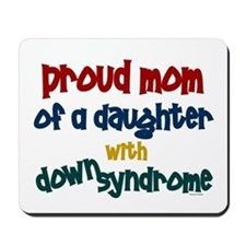 Proud Mom.....2 (Daughter DS) Mousepad