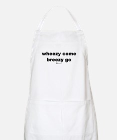 Wheezy come, breezy go - BBQ Apron