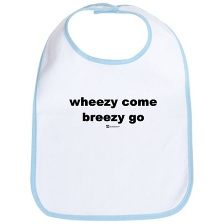 Wheezy come, breezy go - Bib