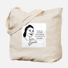 Quilting - Don't Have to Dust Tote Bag