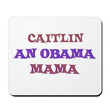 Caitlin - An Obama Mama Mousepad