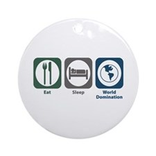 Eat Sleep World Domination Ornament (Round)