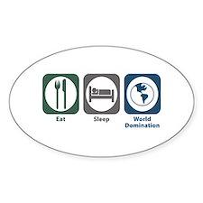 Eat Sleep World Domination Oval Sticker (10 pk)