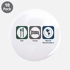 """Eat Sleep World Domination 3.5"""" Button (10 pa"""