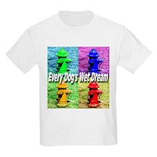 Every Dog's Wet Dream T-Shirt