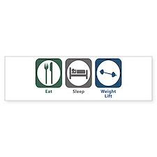 Eat Sleep Weight Lift Bumper Bumper Sticker
