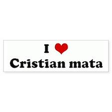 I Love Cristian mata Bumper Bumper Sticker
