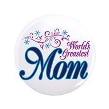 "World's Greatest MOM 3.5"" Button"