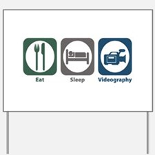 Eat Sleep Videography Yard Sign