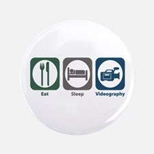 "Eat Sleep Videography 3.5"" Button"