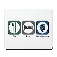 Eat Sleep Ventriloquism Mousepad