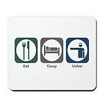 Eat Sleep Usher Mousepad