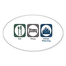 Eat Sleep Urban Planning Oval Decal