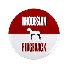 "Rhodesian Ridgeback 3.5"" Button"