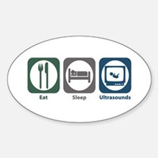 Eat Sleep Ultrasounds Oval Decal