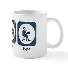 Eat Sleep Type Mug