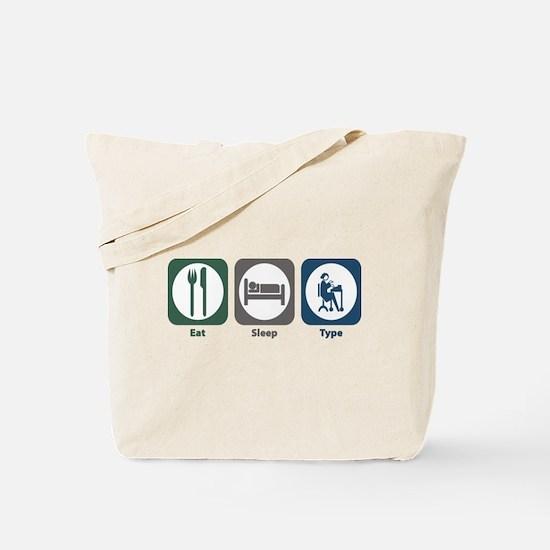 Eat Sleep Type Tote Bag