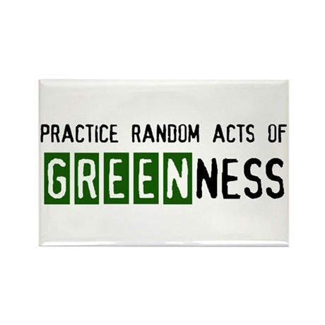 Random acts of Greenness Rectangle Magnet