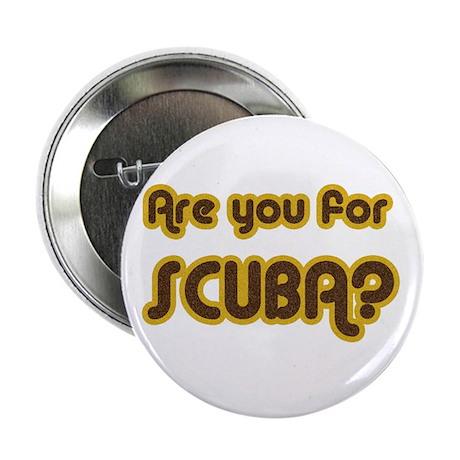 Are you for SCUBA? Button