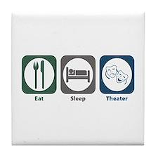Eat Sleep Theater Tile Coaster