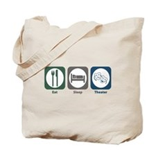 Eat Sleep Theater Tote Bag